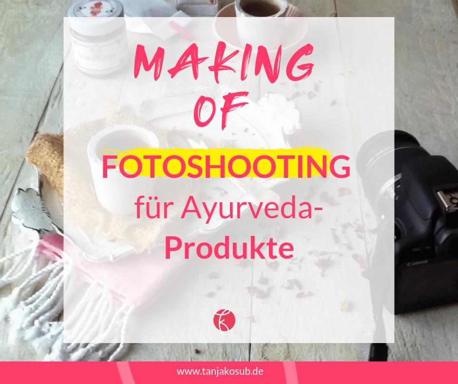 Making of Fotoshooting für Ayurveda Produkte