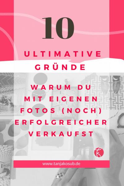 10 ultimative Gründe warum Du mit eigenen Fotos erfolgreicher verkaufst