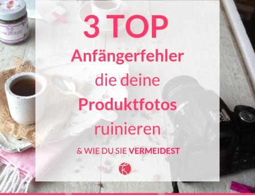 3 Top-Anfänger-Fehler, die deine Produktfotos ruinieren