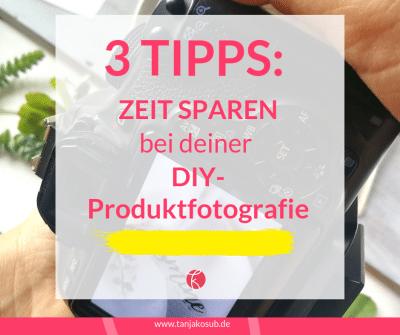 Blogbeitrag Zeit sparen bei deiner Produktfotografie