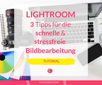 Lightroom Tutorial 3 Tipps für die Bildbearbeitung
