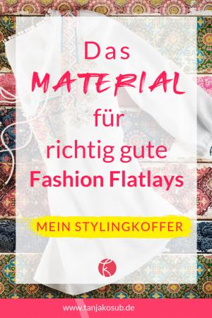 Das Styling Material für richtig gute Fashion Flatlays