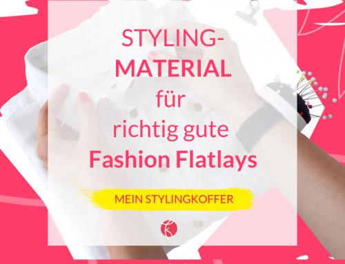 Mein Stylingkoffer: Diese Materialien brauchst du für richtig gute Fashion Flatlays