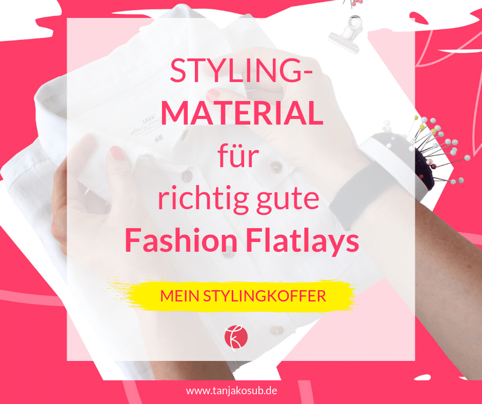 die Materialliste für Fashion Flatlays
